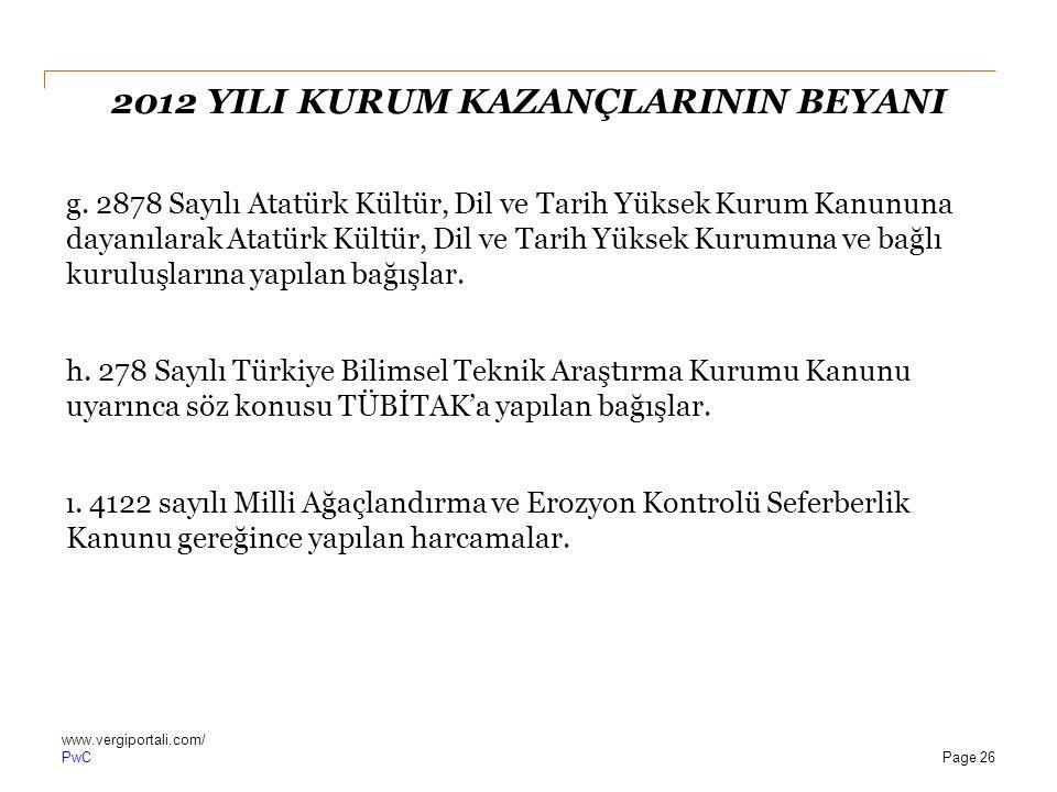 PwC 2012 YILI KURUM KAZANÇLARININ BEYANI g. 2878 Sayılı Atatürk Kültür, Dil ve Tarih Yüksek Kurum Kanununa dayanılarak Atatürk Kültür, Dil ve Tarih Yü