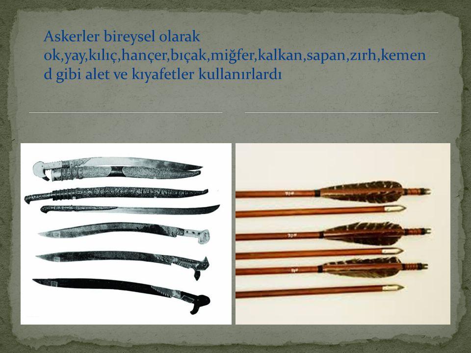 Askerler bireysel olarak ok,yay,kılıç,hançer,bıçak,miğfer,kalkan,sapan,zırh,kemen d gibi alet ve kıyafetler kullanırlardı