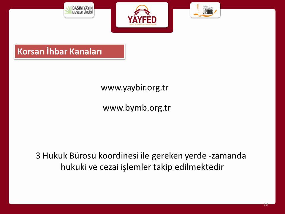 Korsan İhbar Kanaları 18 www.yaybir.org.tr www.bymb.org.tr 3 Hukuk Bürosu koordinesi ile gereken yerde -zamanda hukuki ve cezai işlemler takip edilmek