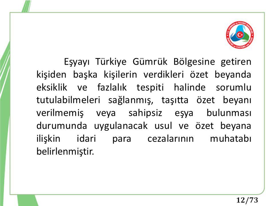 Eşyayı Türkiye Gümrük Bölgesine getiren kişiden başka kişilerin verdikleri özet beyanda eksiklik ve fazlalık tespiti halinde sorumlu tutulabilmeleri s