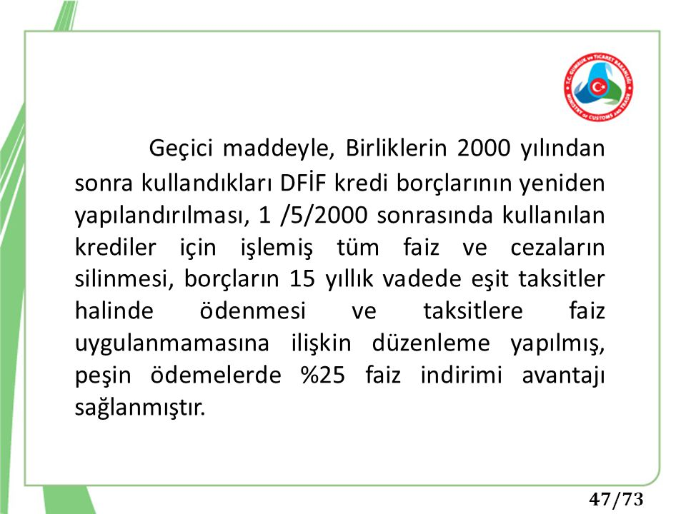 47/73 Geçici maddeyle, Birliklerin 2000 yılından sonra kullandıkları DFİF kredi borçlarının yeniden yapılandırılması, 1 /5/2000 sonrasında kullanılan