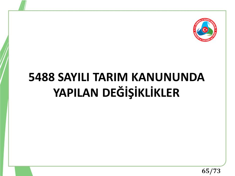 65/73 5488 SAYILI TARIM KANUNUNDA YAPILAN DEĞİŞİKLİKLER