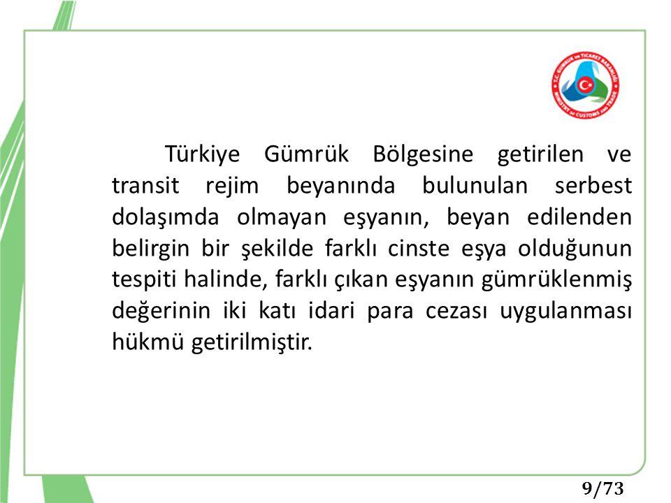 Türkiye Gümrük Bölgesine getirilen ve transit rejim beyanında bulunulan serbest dolaşımda olmayan eşyanın, beyan edilenden belirgin bir şekilde farklı