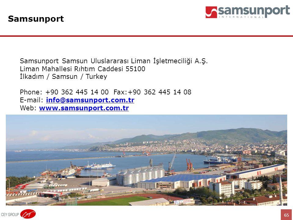 65 Samsunport Samsunport Samsun Uluslararası Liman İşletmeciliği A.Ş. Liman Mahallesi Rıhtım Caddesi 55100 İlkadım / Samsun / Turkey Phone: +90 362 44