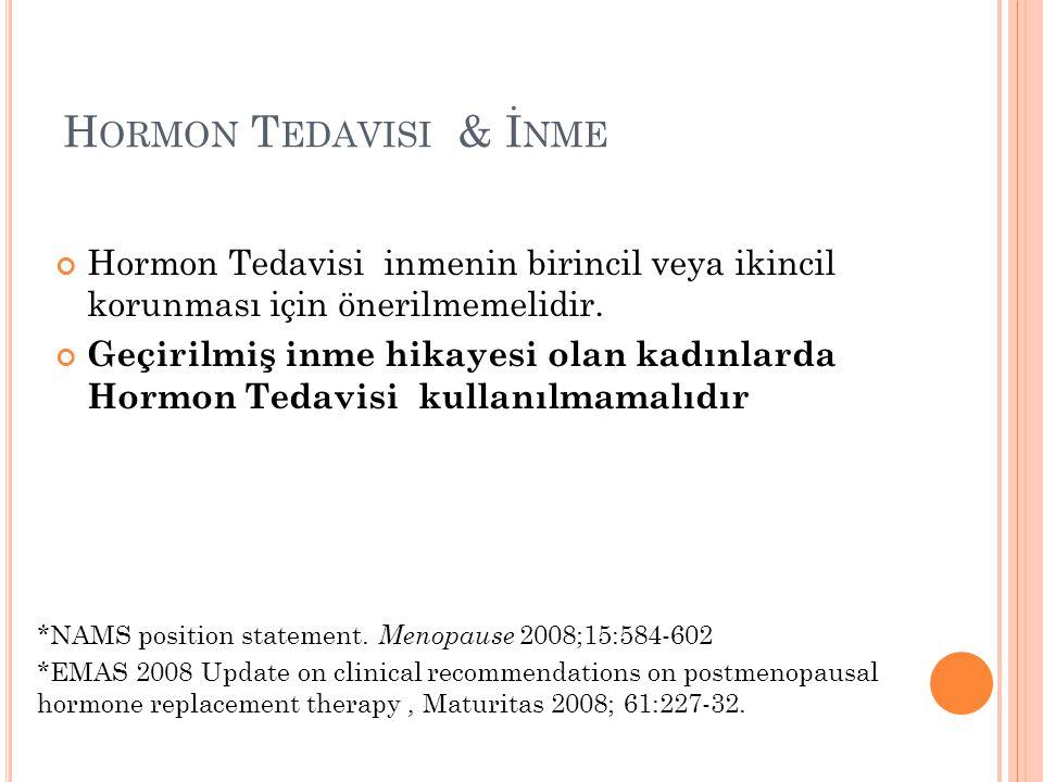 H ORMON T EDAVISI & İ NME Hormon Tedavisi inmenin birincil veya ikincil korunması için önerilmemelidir. Geçirilmiş inme hikayesi olan kadınlarda Hormo