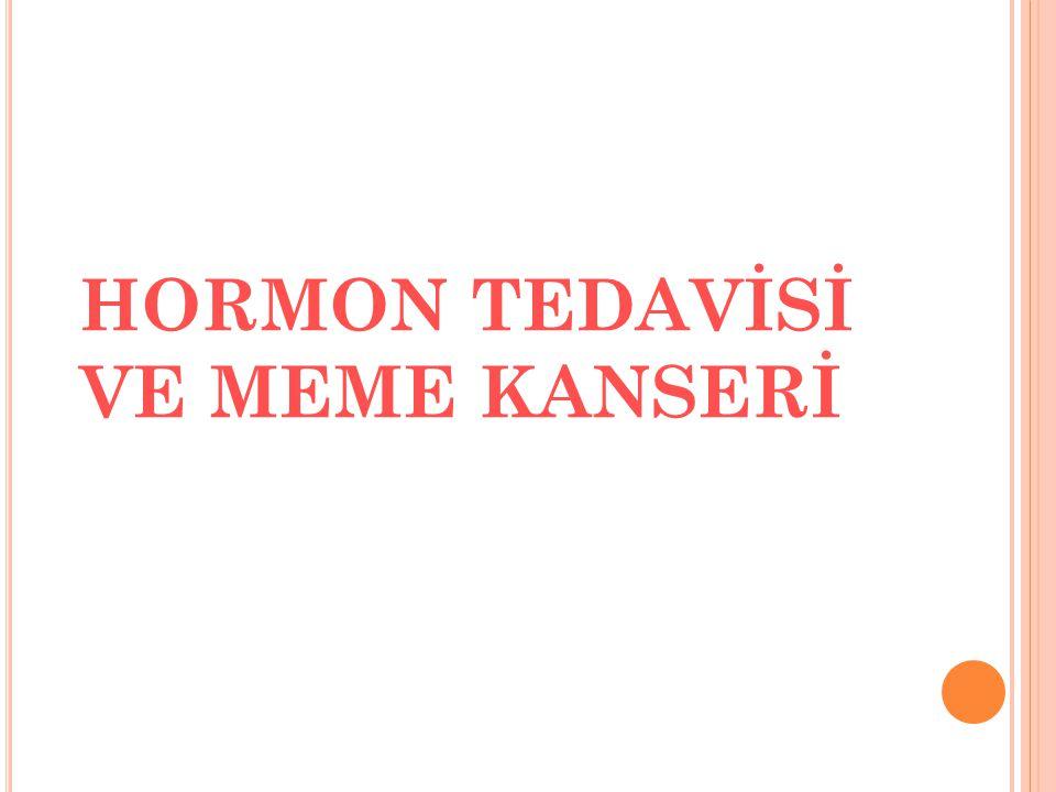 HORMON TEDAVİSİ VE MEME KANSERİ