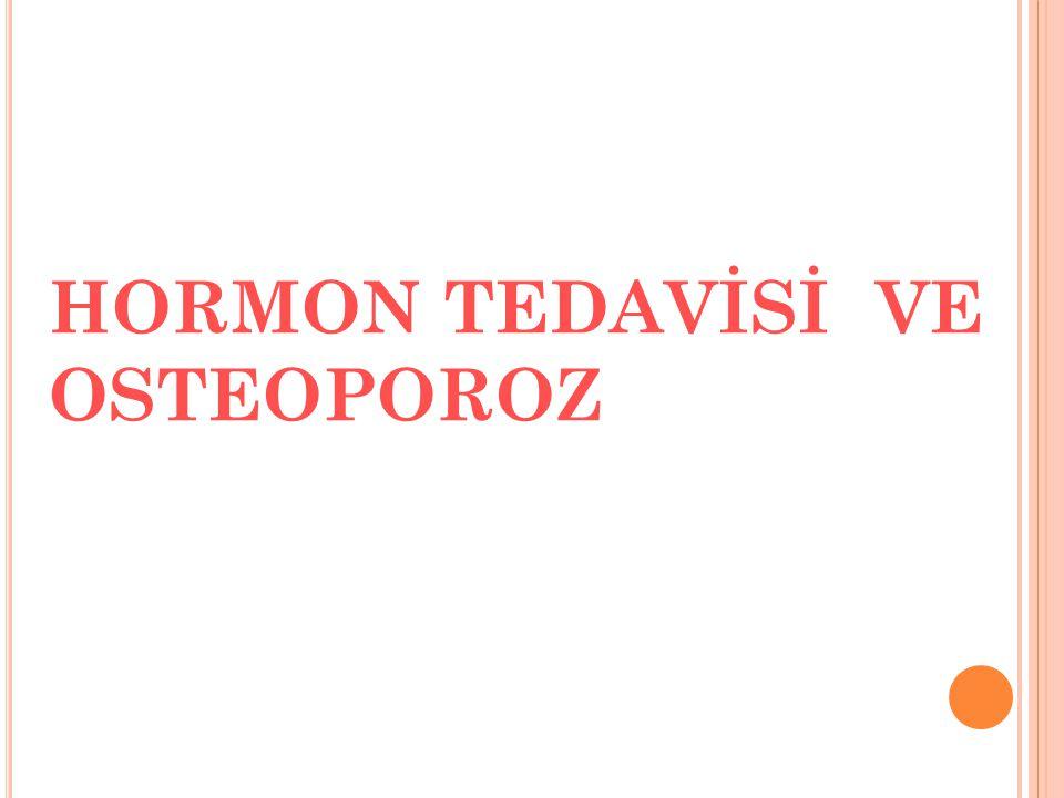 HORMON TEDAVİSİ VE OSTEOPOROZ
