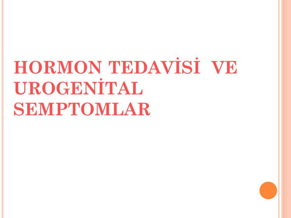 HORMON TEDAVİSİ VE UROGENİTAL SEMPTOMLAR