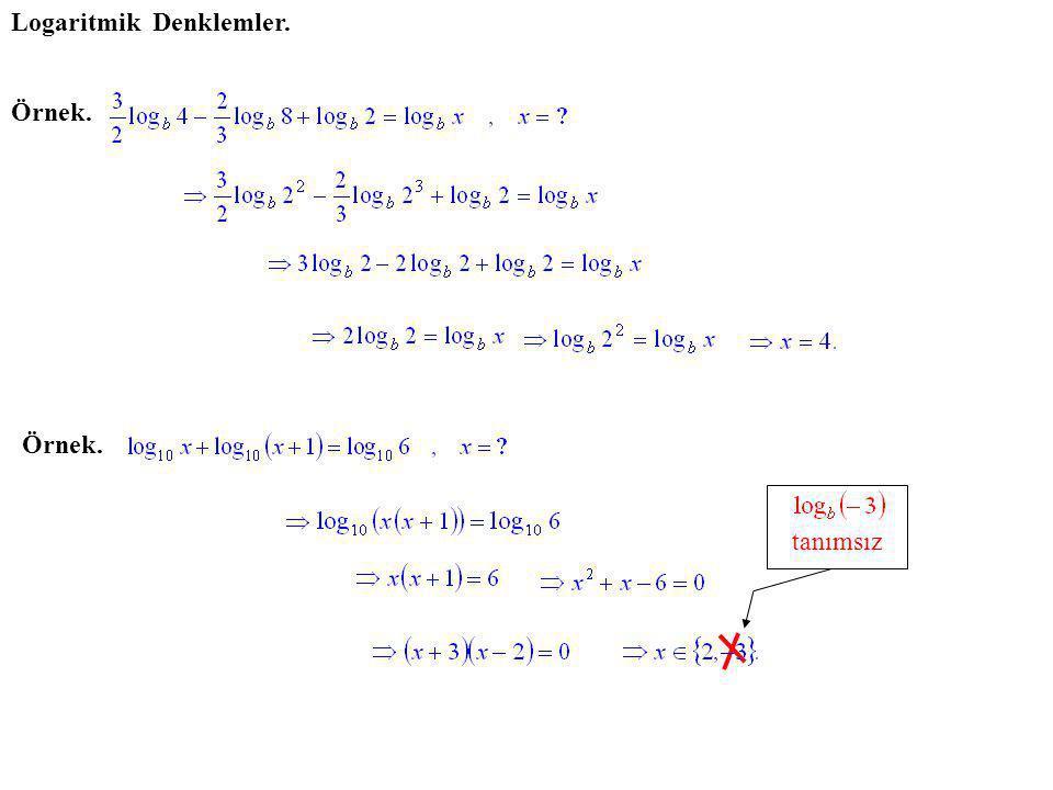 Logaritmik Denklemler. Örnek. tanımsız