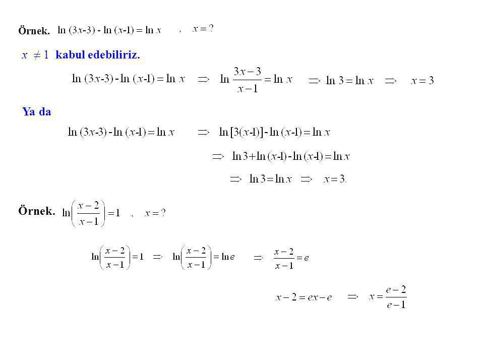 Örnek. Ya da x ≠ 1 kabul edebiliriz. Örnek.