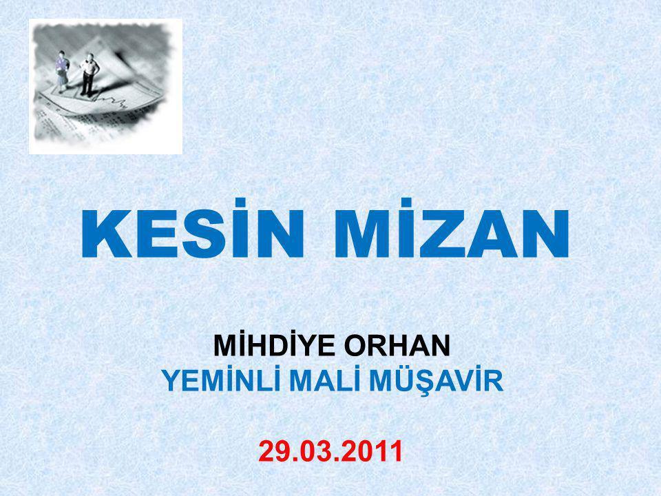 KESİN MİZAN MİHDİYE ORHAN YEMİNLİ MALİ MÜŞAVİR 29.03.2011