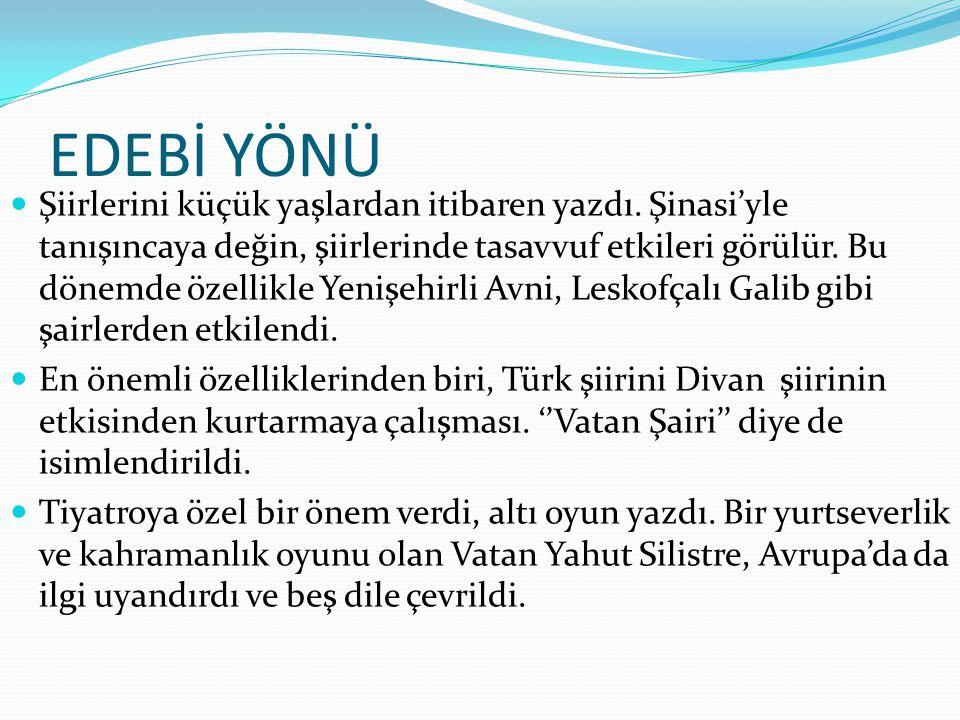 EDEBİ YÖNÜ  İlk romanı ''İntibah'' 1876'da yayınladı.