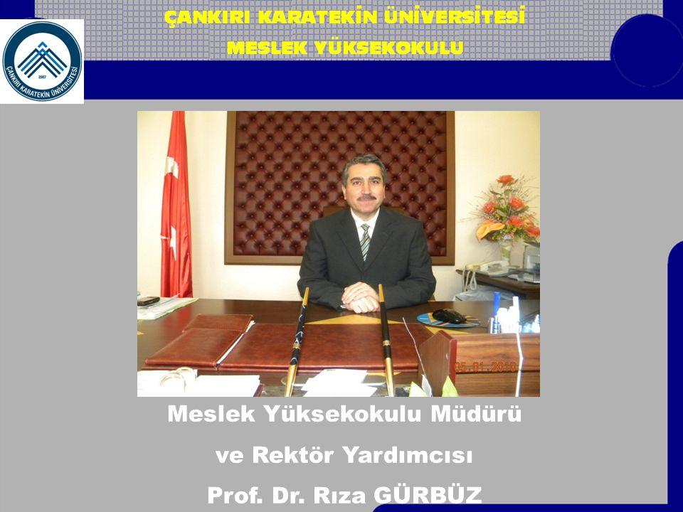 Meslek Yüksekokulu Müdürü ve Rektör Yardımcısı Prof. Dr. Rıza GÜRBÜZ