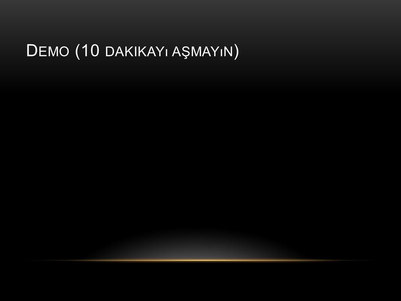 D EMO (10 DAKIKAYı AŞMAYıN )