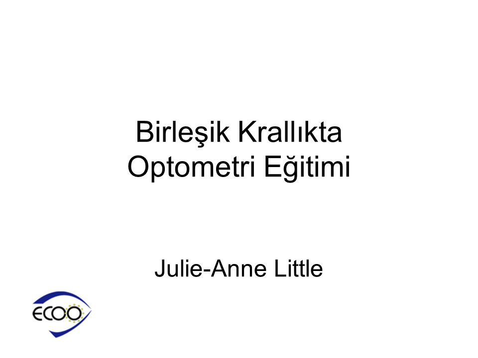 Birleşik Krallıkta Optometri Eğitimi Julie-Anne Little