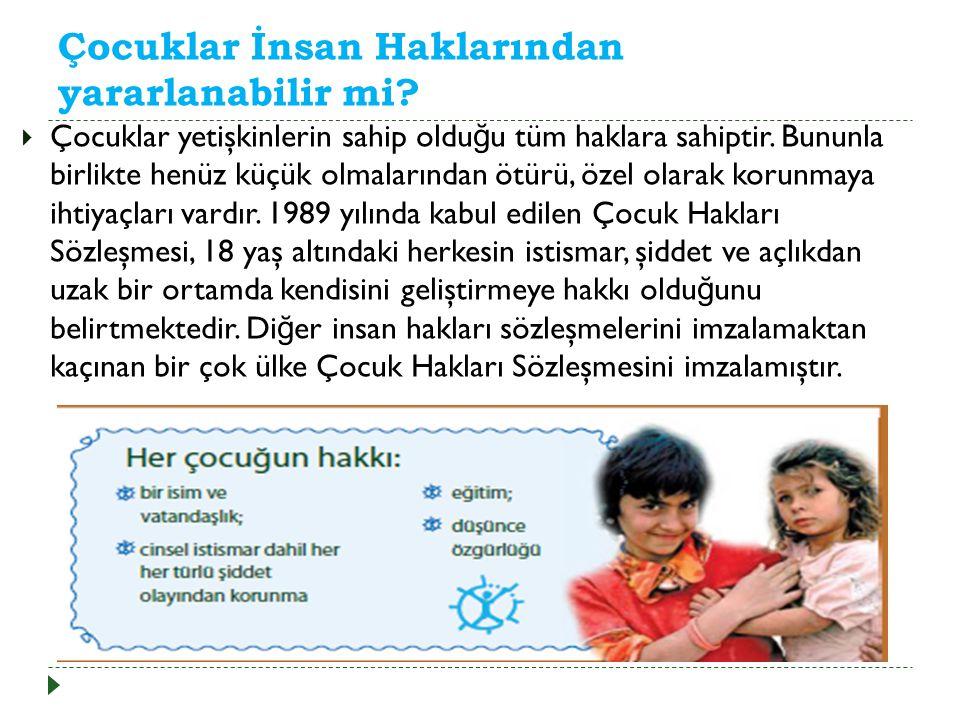 Çocuklar İnsan Haklarından yararlanabilir mi.