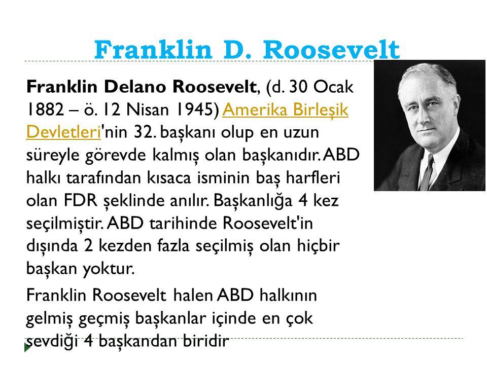 Franklin D.Roosevelt Franklin Delano Roosevelt, (d.