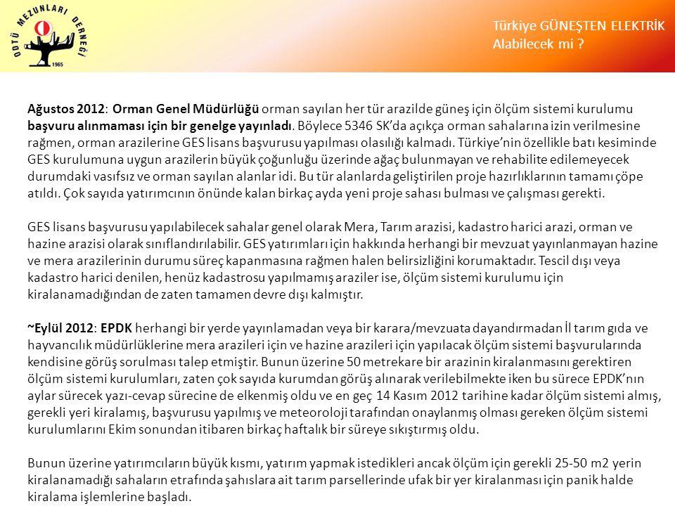 Türkiye GÜNEŞTEN ELEKTRİK Alabilecek mi ? Ağustos 2012: Orman Genel Müdürlüğü orman sayılan her tür arazilde güneş için ölçüm sistemi kurulumu başvuru