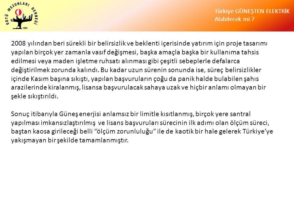 Türkiye GÜNEŞTEN ELEKTRİK Alabilecek mi ? 2008 yılından beri sürekli bir belirsizlik ve beklenti içerisinde yatırım için proje tasarımı yapılan birçok