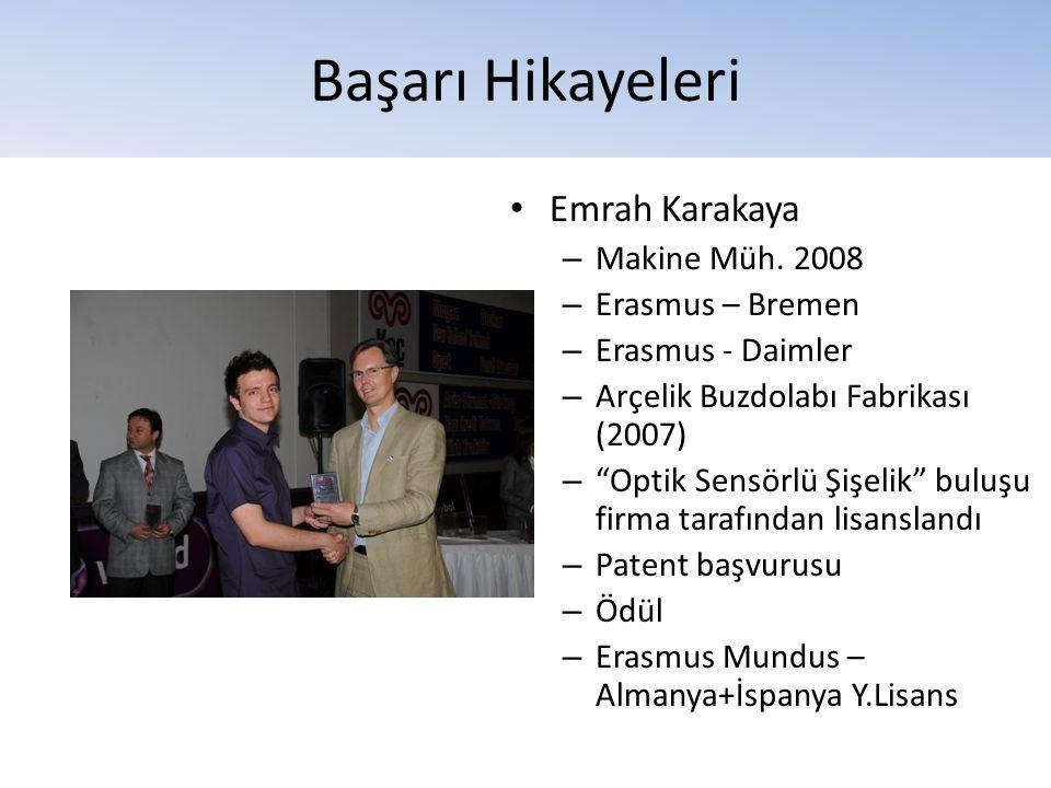 """Başarı Hikayeleri • Emrah Karakaya – Makine Müh. 2008 – Erasmus – Bremen – Erasmus - Daimler – Arçelik Buzdolabı Fabrikası (2007) – """"Optik Sensörlü Şi"""