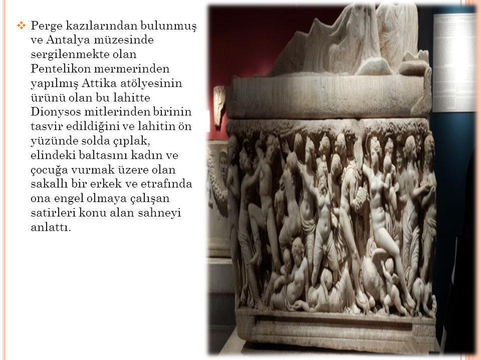  Perge kazılarından bulunmuş ve Antalya müzesinde sergilenmekte olan Pentelikon mermerinden yapılmış Attika atölyesinin ürünü olan bu lahitte Dionyso