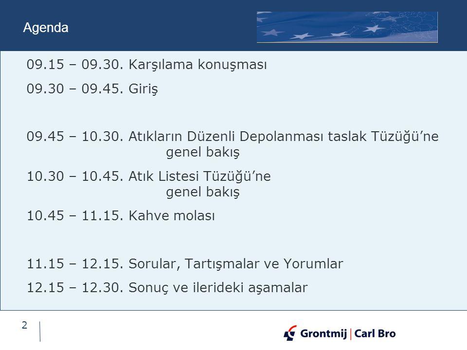 # 2 Agenda 09.15 – 09.30.Karşılama konuşması 09.30 – 09.45.