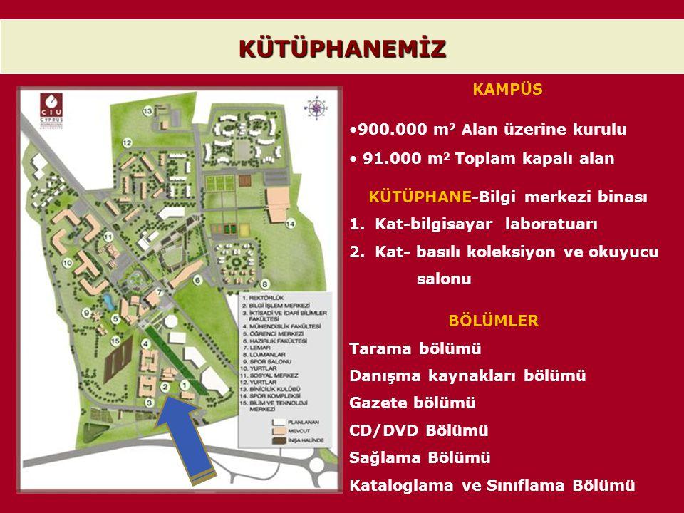KAMPÜS •900.000 m 2 A lan üzerine kurulu • 91.000 m 2 Toplam kapalı alan KÜTÜPHANE-Bilgi merkezi binası 1.Kat-bilgisayar laboratuarı 2.Kat- basılı kol