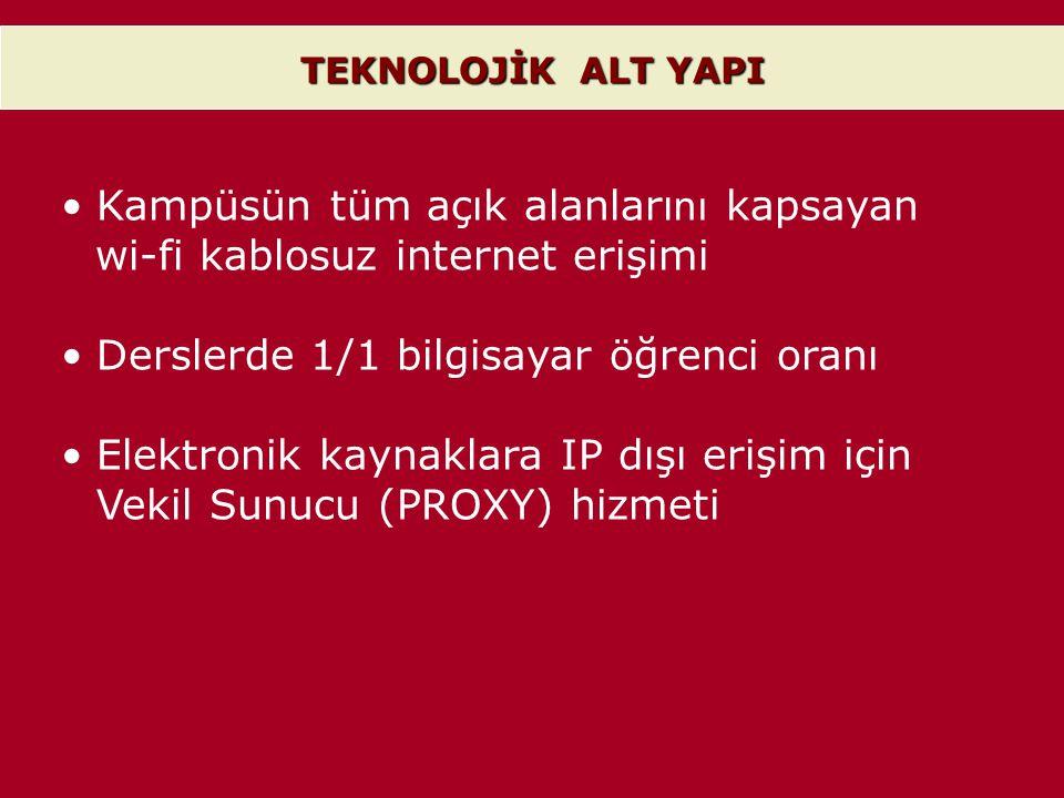 •Kampüsün tüm açık alanları nı kapsayan wi-fi kablosuz internet erişimi •Derslerde 1/1 bilgisayar öğrenci oranı •Elektronik kaynaklara IP dışı erişim