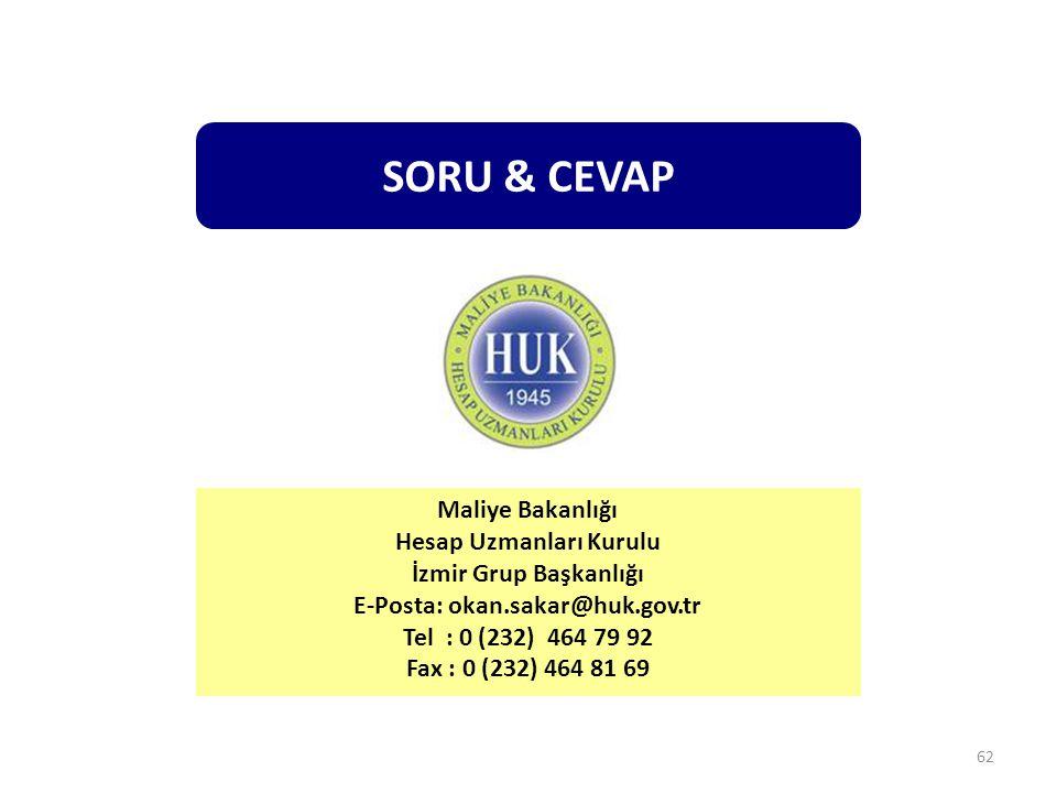 62 Maliye Bakanlığı Hesap Uzmanları Kurulu İzmir Grup Başkanlığı E-Posta: okan.sakar@huk.gov.tr Tel : 0 (232) 464 79 92 Fax : 0 (232) 464 81 69 SORU &