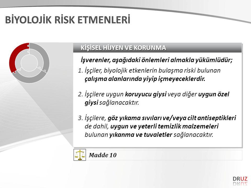KİŞİSEL HİJYEN VE KORUNMA İşverenler, aşağıdaki önlemleri almakla yükümlüdür; 1.İşçiler, biyolojik etkenlerin bulaşma riski bulunan çalışma alanlarınd