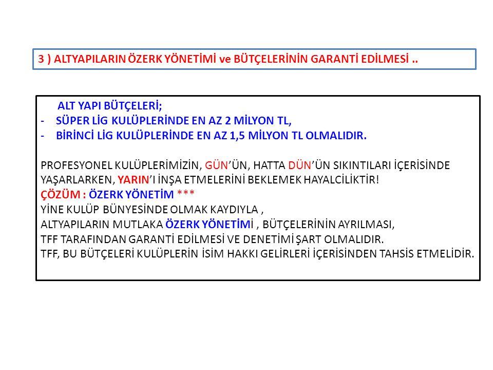 3 ) ALTYAPILARIN ÖZERK YÖNETİMİ ve BÜTÇELERİNİN GARANTİ EDİLMESİ..