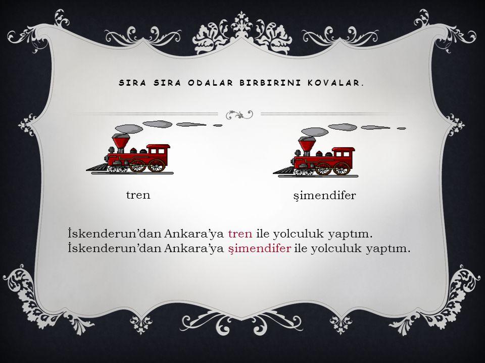 SIRA SIRA ODALAR BIRBIRINI KOVALAR. şimendifer tren İskenderun'dan Ankara'ya tren ile yolculuk yaptım. İskenderun'dan Ankara'ya şimendifer ile yolculu