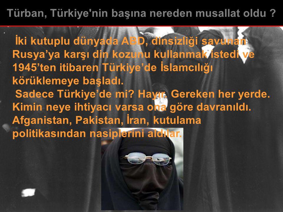 İki kutuplu dünyada ABD, dinsizliği savunan Rusya'ya karşı din kozunu kullanmak istedi ve 1945'ten itibaren Türkiye'de İslamcılığı körüklemeye başladı