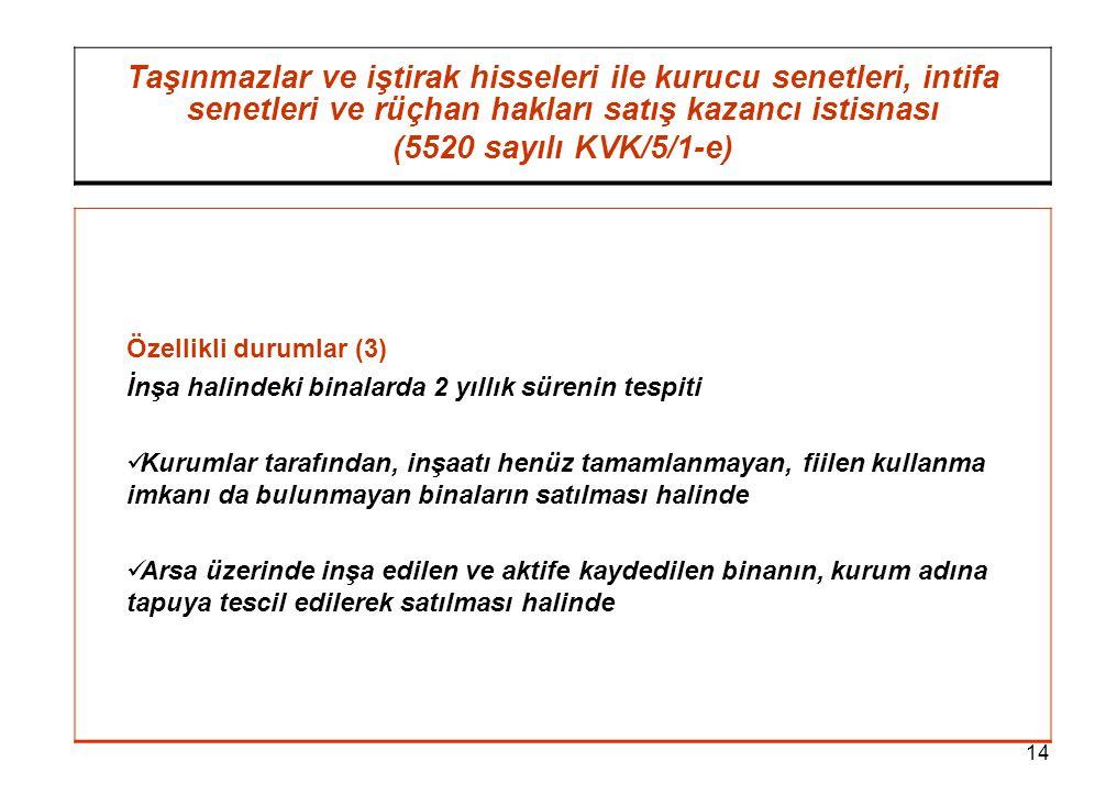 14 Taşınmazlar ve iştirak hisseleri ile kurucu senetleri, intifa senetleri ve rüçhan hakları satış kazancı istisnası (5520 sayılı KVK/5/1-e) Özellikli