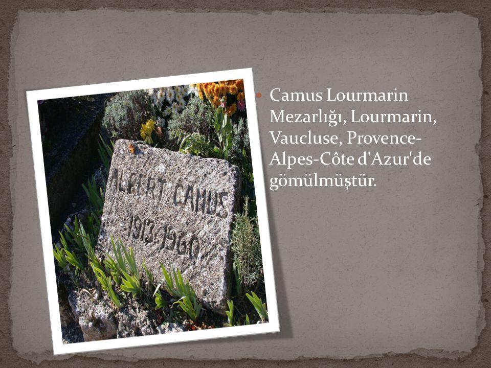  Camus Lourmarin Mezarlığı, Lourmarin, Vaucluse, Provence- Alpes-Côte d'Azur'de gömülmüştür.