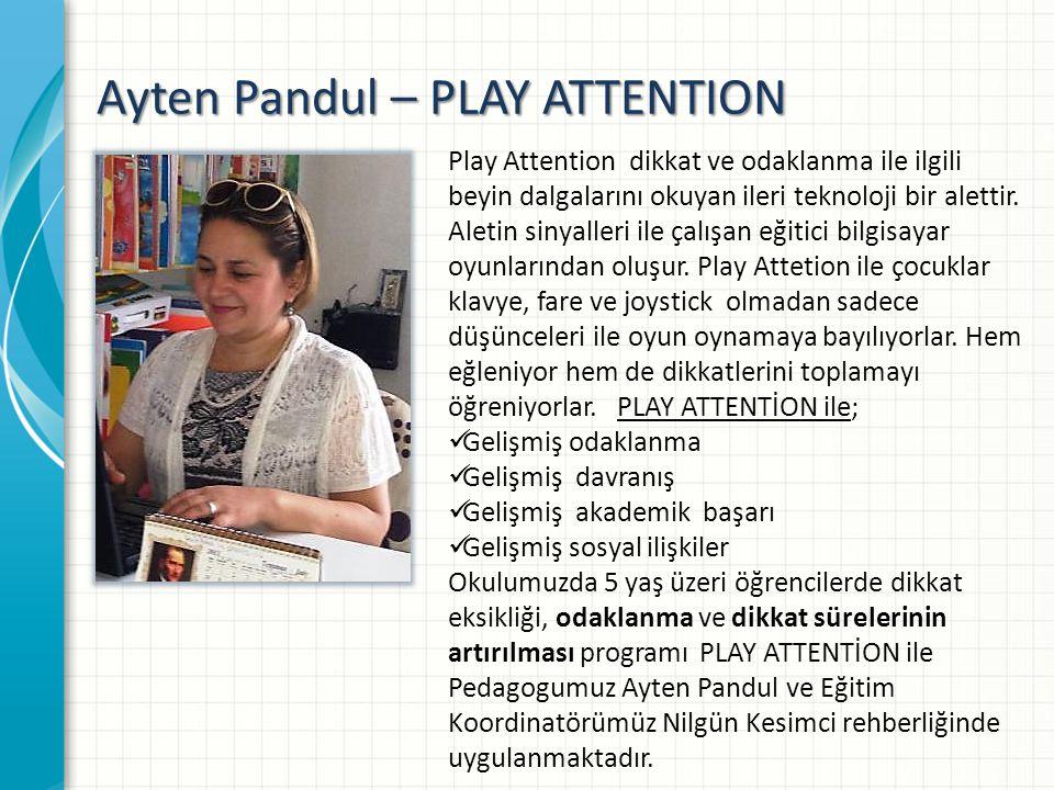 Ayten Pandul – PLAY ATTENTION Play Attention dikkat ve odaklanma ile ilgili beyin dalgalarını okuyan ileri teknoloji bir alettir.