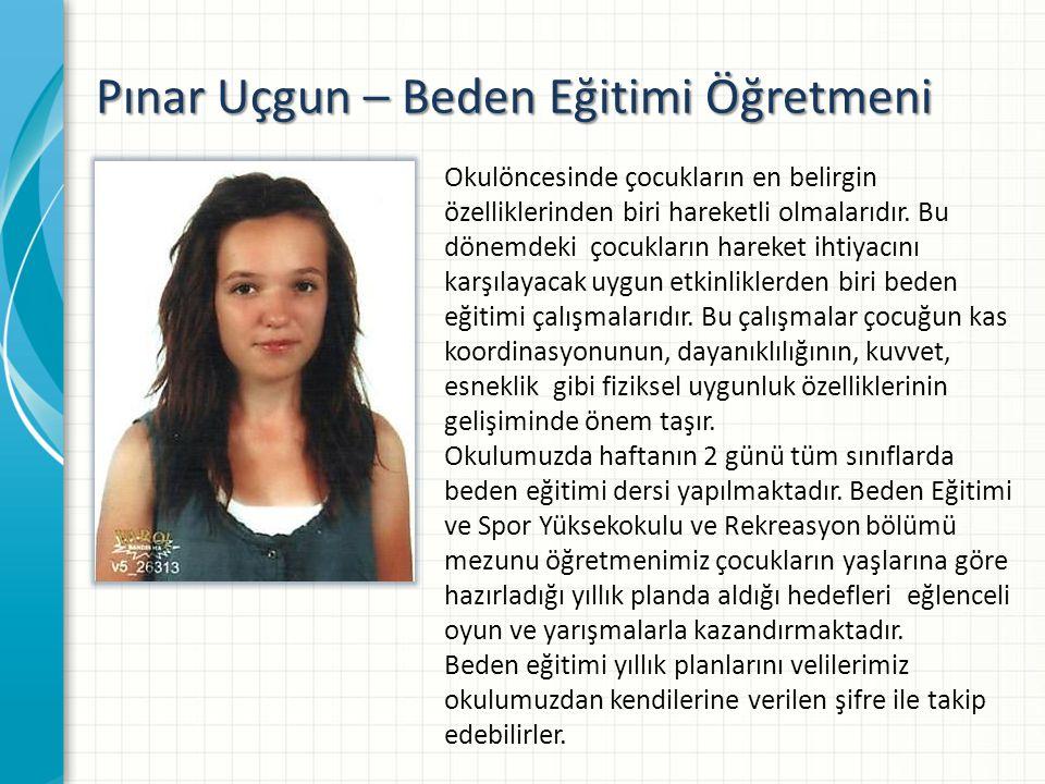 Pınar Uçgun – Beden Eğitimi Öğretmeni Okulöncesinde çocukların en belirgin özelliklerinden biri hareketli olmalarıdır.