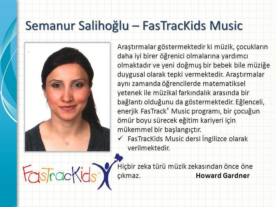 Semanur Salihoğlu – FasTracKids Music Araştırmalar göstermektedir ki müzik, çocukların daha iyi birer öğrenici olmalarına yardımcı olmaktadır ve yeni doğmuş bir bebek bile müziğe duygusal olarak tepki vermektedir.