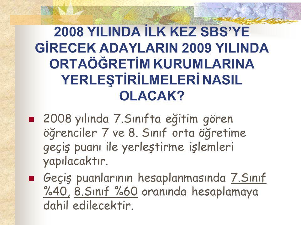 SEVİYE BELİRLEME SINAVININ (SBS) TESTLERİNİN AĞIRLIK KATSAYILARI NE OLACAK ?  Seviye belirleme sınavında türkçe test ağırlık katsayısı 4, matematik t