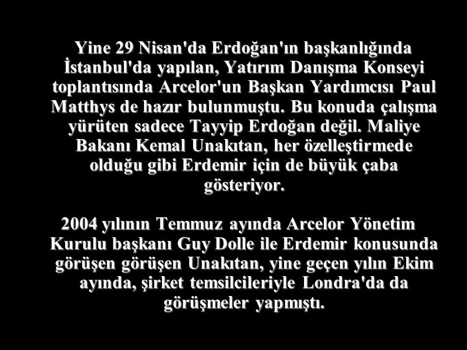 AKP Hükümeti, Erdemir'in müşterisini de hazırladı. Fransa Cumhurbaşkanı Chirac'la ön anlaşmaya varan Tayyip Erdoğan, Şirketin Fransız şirketi Arcelor'