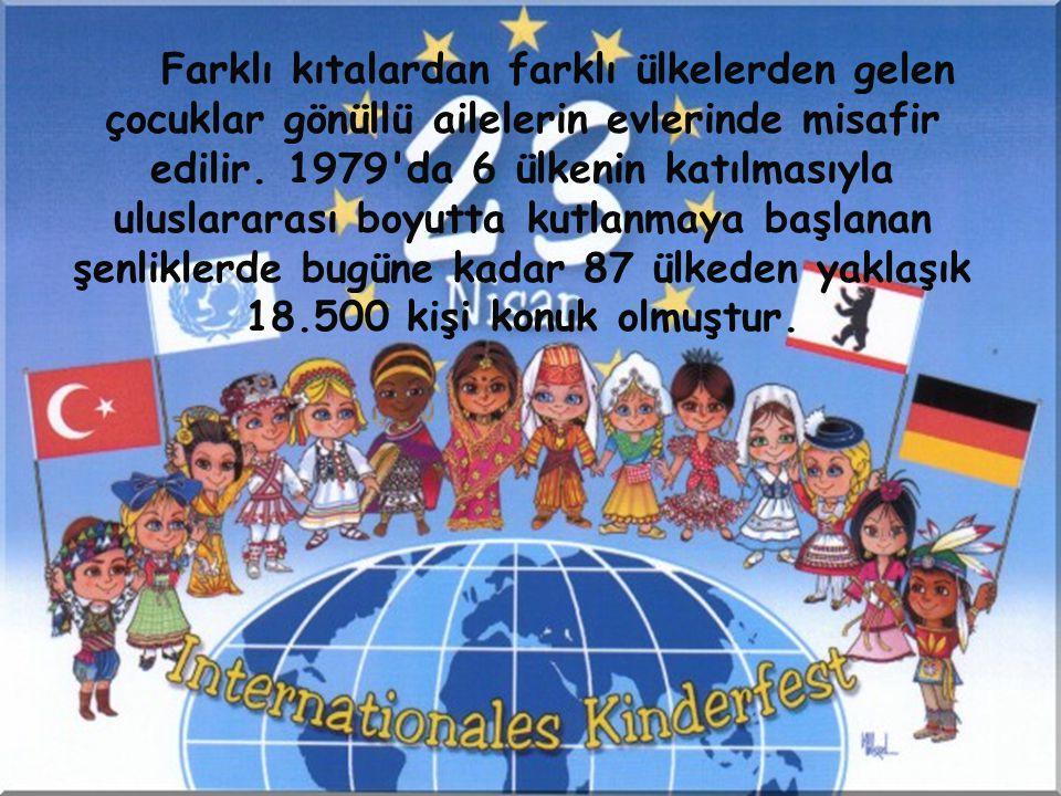 • Farklı kıtalardan farklı ülkelerden gelen çocuklar gönüllü ailelerin evlerinde misafir edilir. 1979'da 6 ülkenin katılmasıyla uluslararası boyutta k