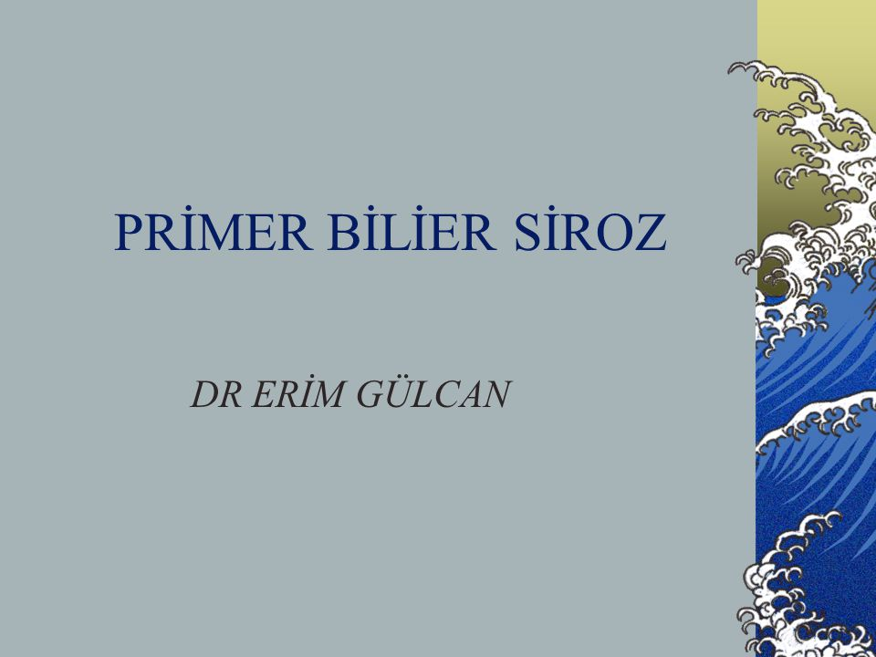 PRİMER BİLİER SİROZ DR ERİM GÜLCAN