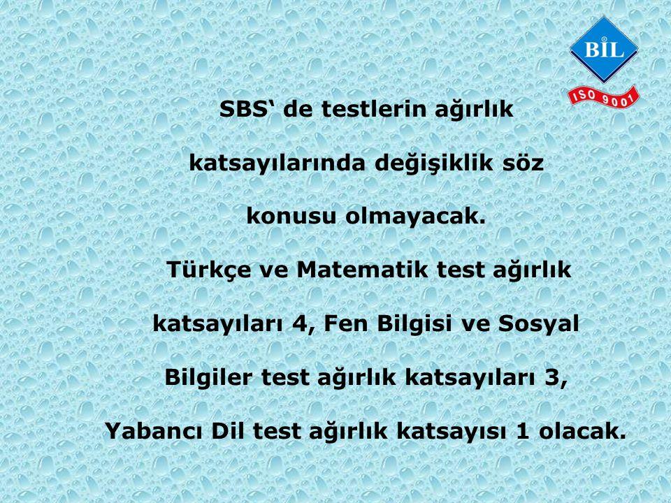 1. SBS' de testlerin ağırlık katsayılarında değişiklik söz konusu olmayacak.