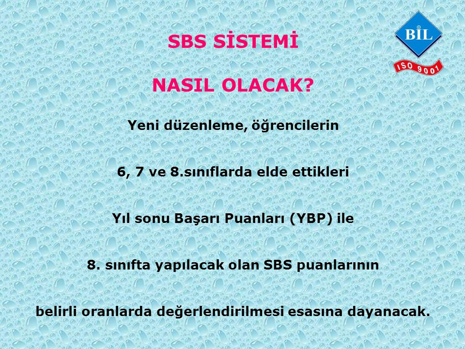 SBS SİSTEMİ NASIL OLACAK.