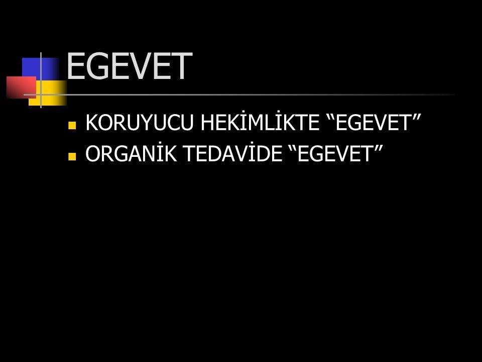 EGEVET  KORUYUCU HEKİMLİKTE EGEVET  ORGANİK TEDAVİDE EGEVET