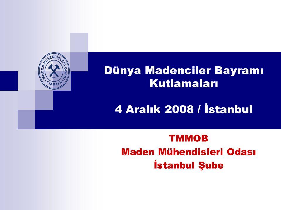 Dünya Madenciler Bayramı Kutlamaları 4 Aralık 2008 / İstanbul TMMOB Maden Mühendisleri Odası İstanbul Şube