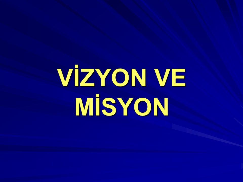 VİZYON VE MİSYON