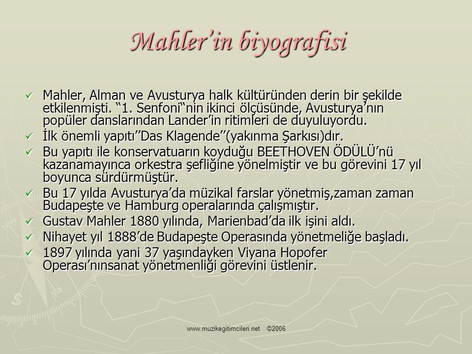 www.muzikegitimcileri.net ©2006 Mahler'in biyografisi 1111902 yılında Alma Maria Schindler ile evlenir.Mahlerin eşi Alma Schindler güzel bir kadın olduğu kadar yetenekli bir besteciydi de.