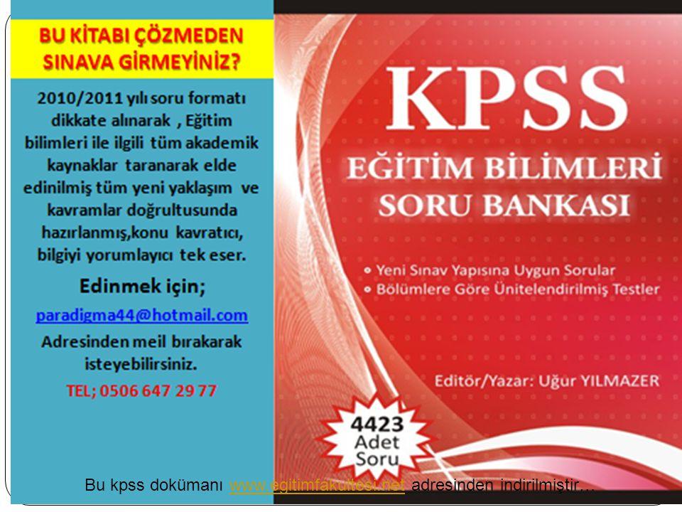 Uğur YILMAZER 30 Bu kpss dokümanı www.egitimfakultesi.net adresinden indirilmiştir…www.egitimfakultesi.net