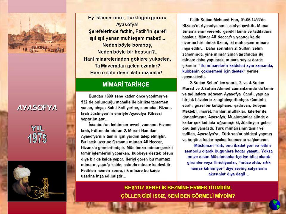Ulu Hakan Fatih Sultan Mehmed Han'ın, İstanbul'un fethinden hemen sonra, Ayasofya'da kılınan Cuma namazından itibaren, 500 senelik zaman aralığında Ayasofya cami olarak kullanılmıştır.